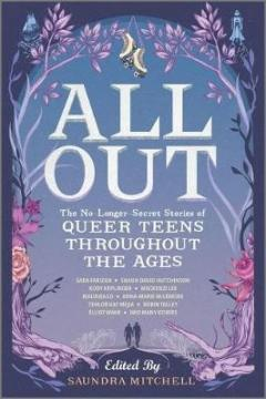 Kirjan All out : The no longer secret stories of queer teens throughout the ages -kansi
