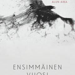 """Kirjan Ensimmäinen vuosi kannessa on tyylitelty musta lintu, teksti """"Loppu on tullut, on uuden alun aika"""""""