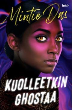 Kirjan Kuolleetkin ghostaa -kansikuva. Kuvassa on ruskeaihoinen tytön kasvot. Hän katsoo sinua kohti.