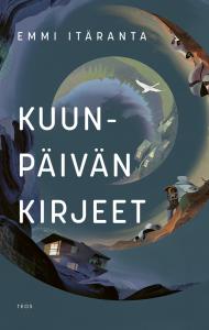 Emmi Itärannan kirjan Kuunpäivän kirjeet -kansi. Kuvassa kiertää spiraalin lailla erilaisia asumuksia, kuten taloja ja avaruuskapseleita ja lähes keskellä lentää valkoinen lintu.