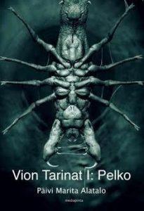 Kirjan Vion tarinat I : Pelko kansikuva, jossa pelottava ötökkä